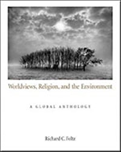 9780534596071: Worldviews, Religion, and the Environment: A Global Anthology