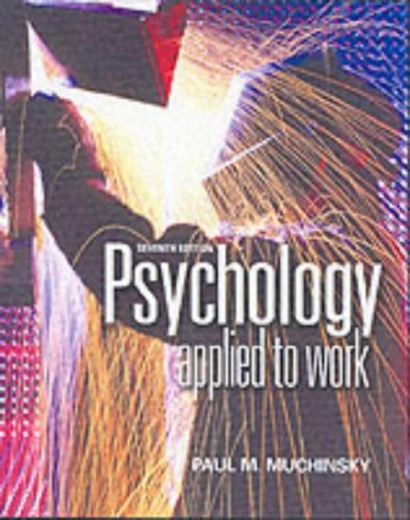 Psychology Applied to Work: An Introduction to: Paul M. Muchinsky