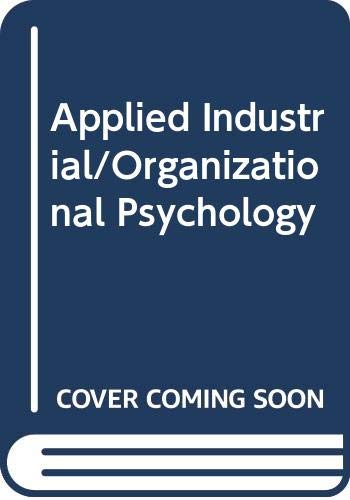 9780534596934: Applied Industrial/Organizational Psychology