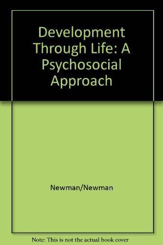 Development Through Life: A Psychosocial Approach: Barbara M. Newman,