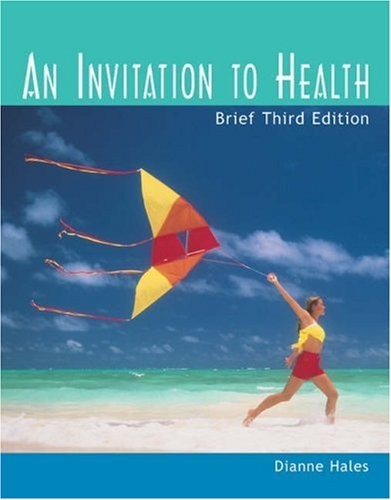 An Invitation to Health, Brief Edition (with Profile Plus 2004, Personal Health Assessments and Health Almanac, Health, Fitness and Wellness Internet ... and InfoTrac) (Available Titles CengageNOW) (0534598188) by Dianne Hales