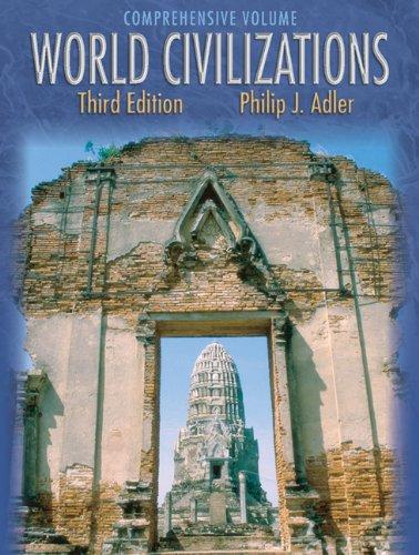World Civilizations (InfoTrac): Philip J. Adler