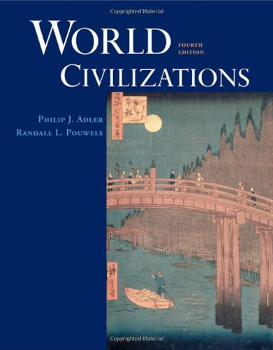 World Civilizations: Philip J. Adler,