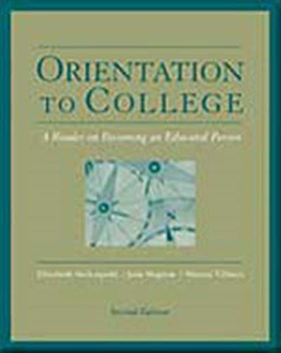 9780534599584: Orientation to College: A Readers on Becoming an Educated Person (Wadsworth College Success)