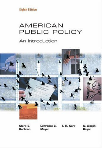 American Public Policy: An Introduction: Clarke E. Cochran,