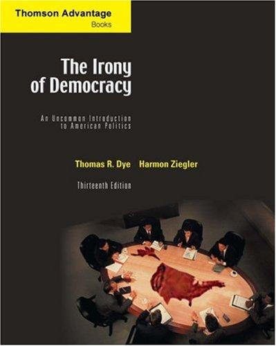 9780534601669: Cengage Advantage Books: The Irony of Democracy: An Uncommon Introduction to American Politics (Thomson Advantage Books)