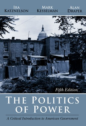9780534601799: The Politics of Power: A Critical Introduction to American Government