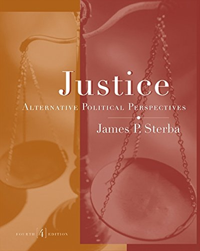 Justice : Alternative Political Perspectives: James P. Sterba
