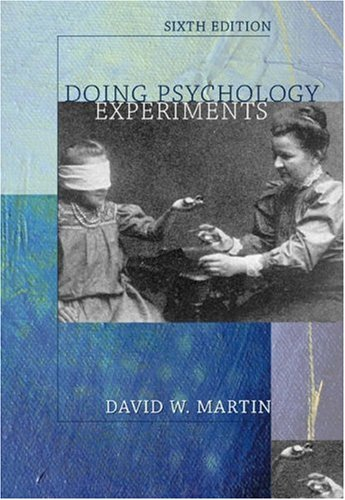 Doing Psychology Experiments, 6th: Martin, David W.