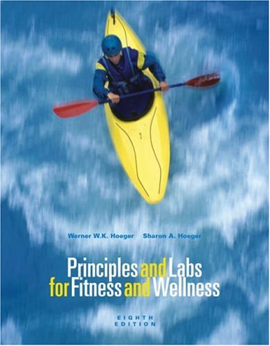 9780534604967: Principles and Labs for Fitness and Wellness (with Profile Plus 2006 CD-ROM, Personal Daily Log, Health, Fitness, and Wellness Internet Explorer, and InfoTrac) (Available Titles CengageNOW)