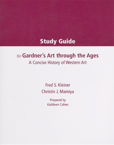 Study Guide for Kleiner/Mamiya's Gardner's Art Through the Ages: A Concise History of Western Art (0534605176) by Kleiner, Fred S.; Mamiya, Christin J.
