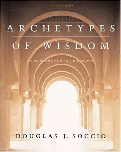 Archetypes of Wisdom: An Introduction to Philosophy (CD-ROM & InfoTrac).