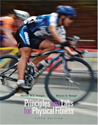 9780534605629: Principles and Labs for Physical Fitness (with Health, Fitness and Wellness Internet Explorer, Profile Plus 2006 CD-ROM, Personal Daily Log, and InfoTrac)