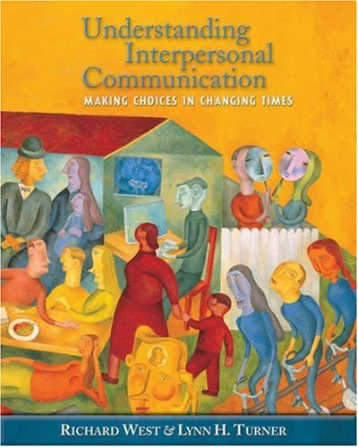 9780534605889: Understanding Interpersonal Communication: Making Choices in Changing Times (with CD-ROM and InfoTrac) (Available Titles CengageNOW)