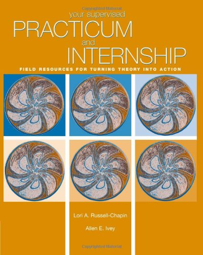 9780534606152: Your Supervised Practicum And Internship: Field Resources For Turning Theory Into Action (Practicum / Internship)