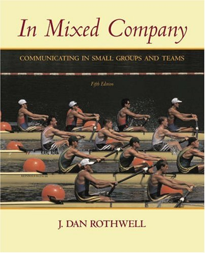 9780534606695: In Mixed Company: Communicating in Small Groups and Teams (with InfoTrac) (Available Titles CengageNOW)