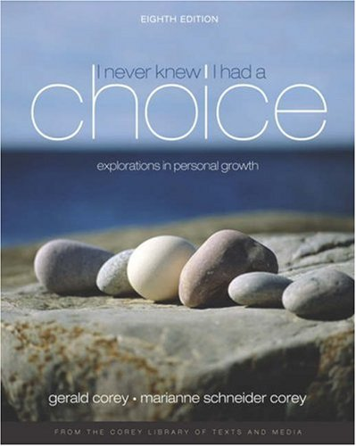 9780534607869: I Never Knew I Had A Choice: Explorations in Personal Growth (with InfoTrac) (Available Titles CengageNOW)
