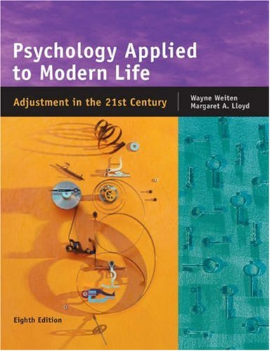 Psychology Applied to Modern Life: Adjustment in: Wayne Weiten, Margaret