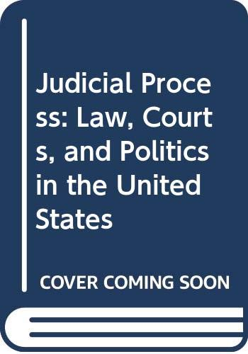9780534608996: Judicial Process: Law, Courts, and Politics in the United States