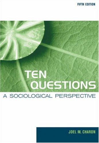 9780534609528: Ten Questions: A Sociological Perspective