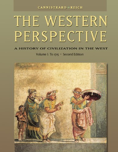 The Western Perspective: Prehistory to the Enlightenment, Volume 1: To 1715 (with InfoTrac) (0534610668) by Philip V. Cannistraro; John J. Reich