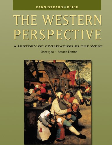 The Western Perspective: A History of Civilization in the West, Alternative Volume: Since 1300 (with InfoTrac) (0534610684) by Philip V. Cannistraro; John J. Reich