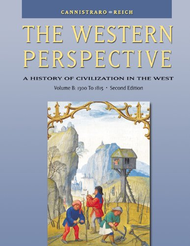 The Western Perspective: The Middle Ages to World War I, Volume B: 1300 to 1815 (with InfoTrac) (0534610706) by Philip V. Cannistraro; John J. Reich