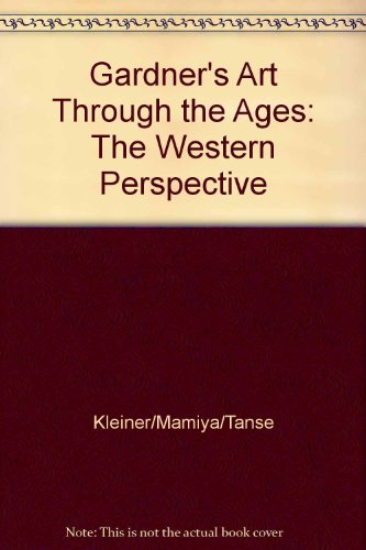Gardner's Art through the Ages: The Western Perspective, Volume I (Non-InfoTrac Version): ...
