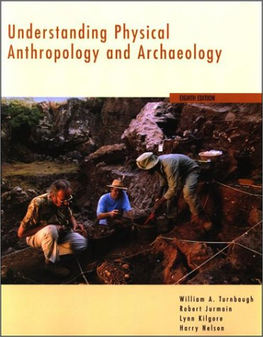 Understanding Physical Anthropology and Archaeology (with InfoTrac: William Turnbaugh, Robert