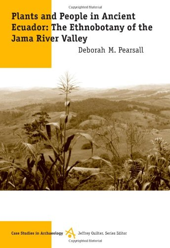 9780534613211: Plants and People in Ancient Ecuador: The Ethnobotany of the Jama River Valley: Ethnobotany in the Jama River Valley (Case Studies in Archaeology Series.)
