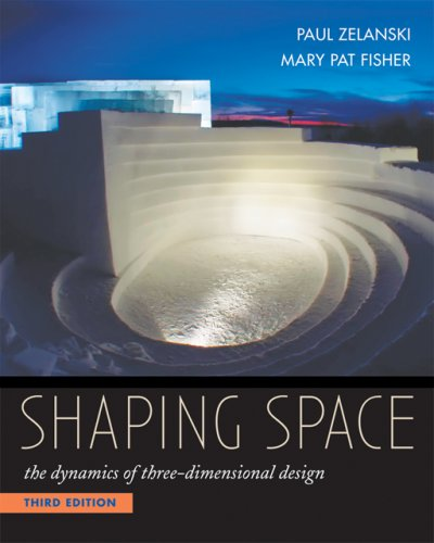 9780534613938: Shaping Space: The Dynamics of Three-Dimensional Design