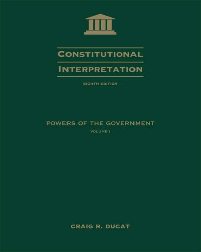 9780534613990: Constitutional Interpretation: Power of Government, Volume I