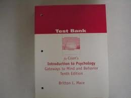 TEST BANK for Coon's Introduction to Psychology: Britton Mace, Dennis
