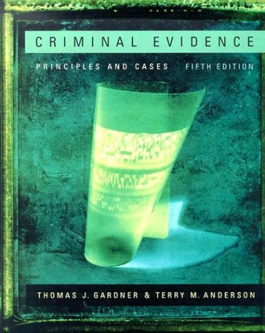 9780534615512: Criminal Evidence: Principles and Cases (with InfoTrac)