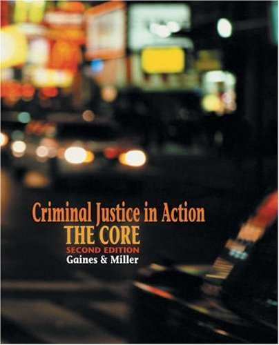 9780534616236: Criminal Justice in Action With Infotrac: The Core