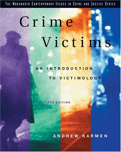 9780534616328: Crime Victims: An Introduction to Victimology (Wadsworth Contemporary Issues in Crime and Justice)
