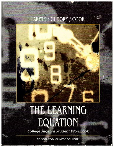The Learning Equation College Algebra Student Workbook ( No Cd Included): Parete / Gudorf / Cook
