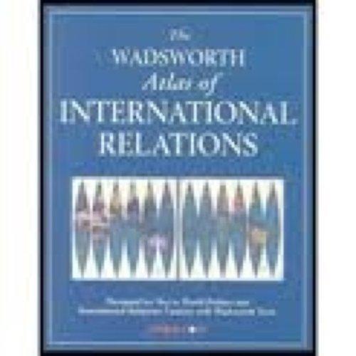 Wadsworth Atlas of International Relations: Wadsworth