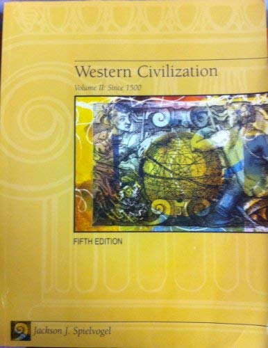 Western Civilization Vol II: Since 1500, Fifth Edition: Spielvogel