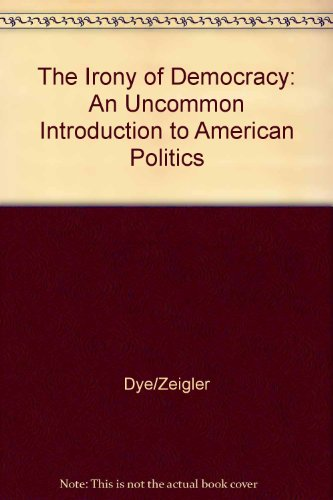 9780534618933: The Irony of Democracy: An Uncommon Introduction to American Politics