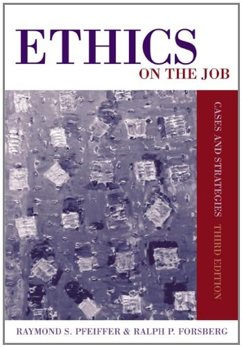9780534619817: Ethics on the Job: Cases and Strategies