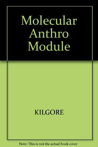 Custom Enrichment Module: Molecular Anthropology Module (0534620698) by Jurmain, Robert; Kilgore, Lynn; Trevathan, Wenda