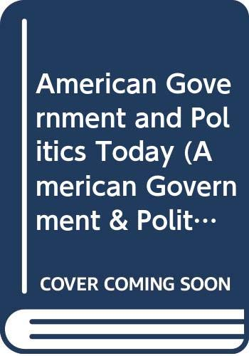9780534620837: American Government and Politics Today (American Government & Politics Today: The Essentials)