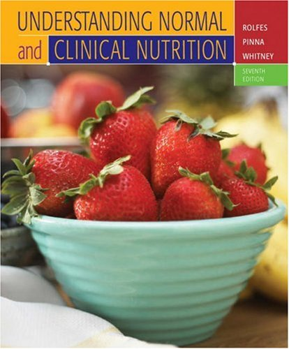 Understanding Normal and Clinical Nutrition (with 4: Sharon Rady Rolfes,