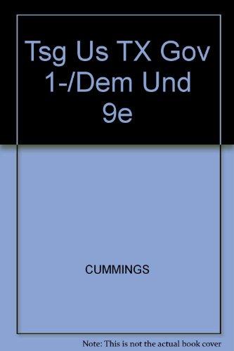 Tsg Us TX Gov 1-/Dem Und 9e (9780534623081) by CUMMINGS