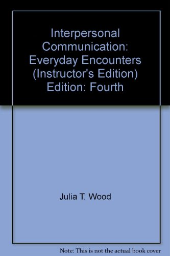 9780534623180: INTERPERSONAL COMMUNICATION: EVERYDAY ENCOUNTERS (INSTRUCTOR'S EDITION)