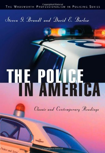 9780534623760: The Police in America: Classic and Contemporary Readings (Wadsworth Professionalism in Policing Series)