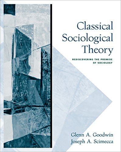 9780534624699: Classical Sociological Theory: Rediscovering the Promise of Sociology