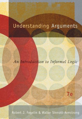 9780534625863: Understanding Arguments: An Introduction to Informal Logic