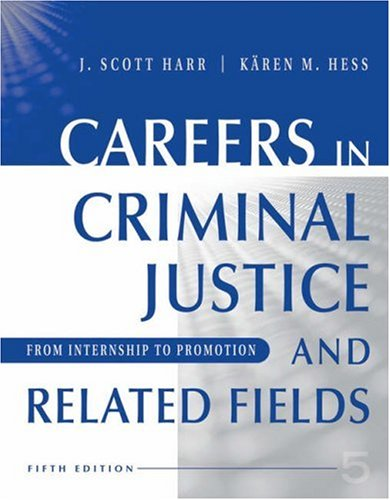 9780534626204: Careers in Criminal Justice and Related Fields: From Internship to Promotion